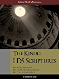 The Kindle LDS Scriptures (Special Kindle Enabled Edition): The Kindle Book of Mormon / The Kindle Doctrine and Covenants / The Kindle Pearl of Great Price ... (ILLUSTRATED) (Latter Day Saints)