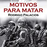 Motivos Para Matar [Reasons to Kill] | Rodrigo Palacios