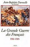 Image de La Grande Guerre des Français: L'incompréhensible