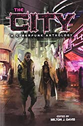 The City: A Cyberfunk Anthology