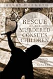 The Rescue of the Murdered Consul's Children, Henry Wermuth, 1456775715