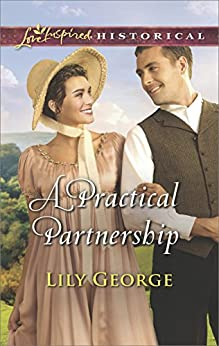 A Practical Partnership (Love Inspired Historical) by [George, Lily]