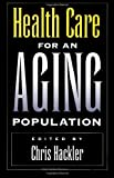 Health Care for an Aging Population, , 0791420000