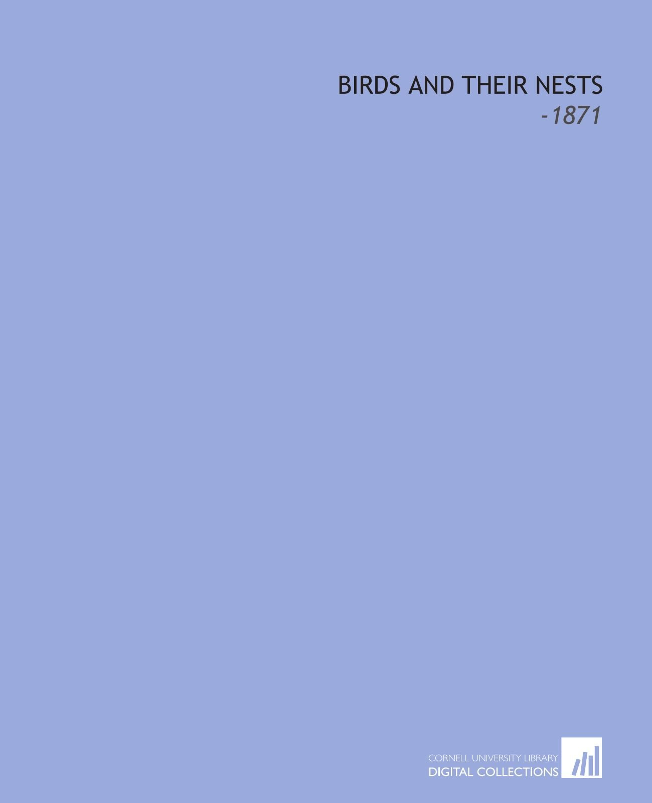 Birds and Their Nests: -1871 ebook