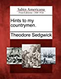 Hints to My Countrymen, Theodore Sedgwick, 1275760899