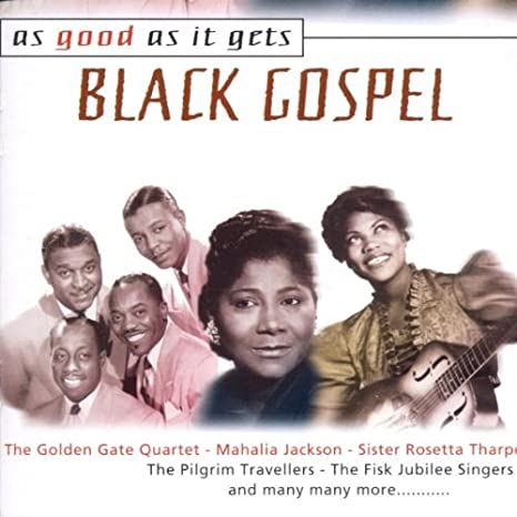 Various Artists  As Good As It Gets Black Gospel  Amazoncom Music
