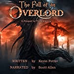 The Fall of an Overlord: A Prequel to the Calamity | Kevin Potter