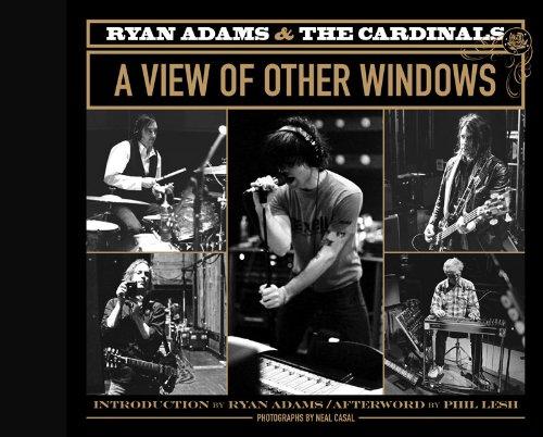 Ryan Adams & the Cardinals: A View of Other Windows ebook