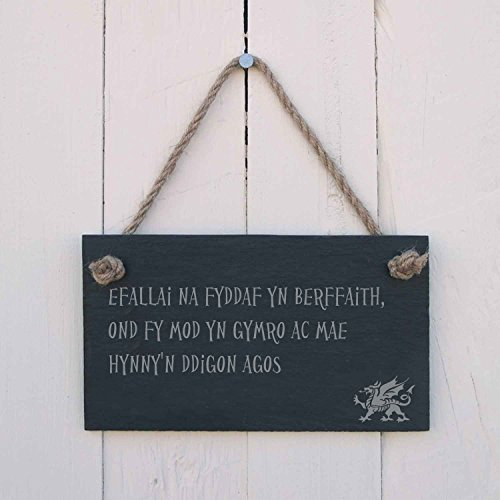 Welsh Slate - Efallai na fyddaf yn berffaith, one fy mod yn Gymro ac mae hynny'n ddigon agos - I may not be perfect but I'm Welsh and that's close enough Slate Hanging Sign by The Slate Range