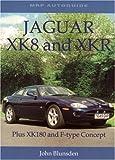 Jaguar XK8 and XKR, John Blunsden, 1899870539