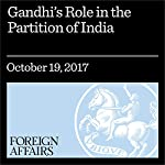 Gandhi's Role in the Partition of India | Mohammed Ayoob