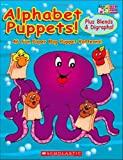 Alphabet Puppets! - Plus Blends and Digraphs, Karen Sevaly and Scholastic, Inc. Staff, 0439893070