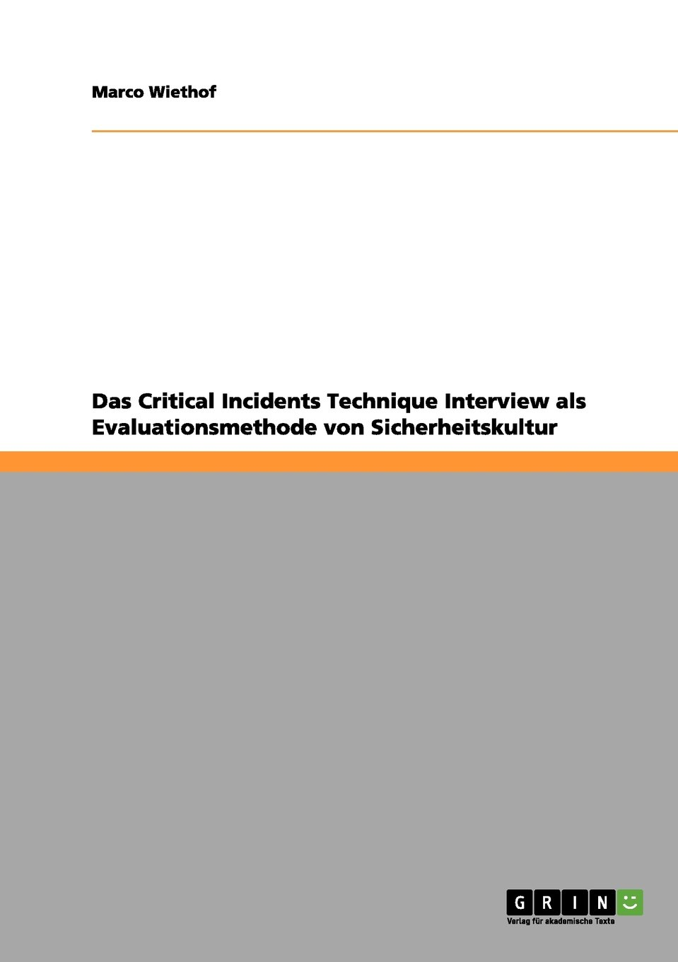 Das Critical Incidents Technique Interview als Evaluationsmethode von Sicherheitskultur