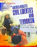 America Debates Civil Liberties and Terrorism (America Debates) 1404219277 Book Cover