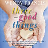 Front cover for the book Three Good Things by Wendy Francis
