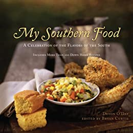 My Southern Food: A Celebration of the Flavors of the South by [O'Day, Devon, Curtis, Bryan]