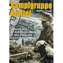Kampfgruppe Knittel: Leibstandarte: Ardennes 1944: L'Odyssee de la SS-Aufklarungs-Abteilung 1 En Terre Ardennaise (16-27 Decembre 1944)