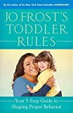 Jo Frost's Toddler Rules: Your 5-Step Guide to