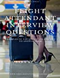 Flight Attendant Interview Questions: Examples of the questions and how to answer them