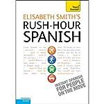 Rush-Hour Spanish: Teach Yourself | Elisabeth Smith