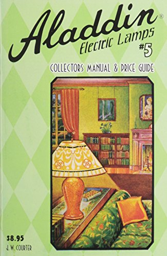 Aladdin Electric Lamps 5: Collector's Manual and Price Guide