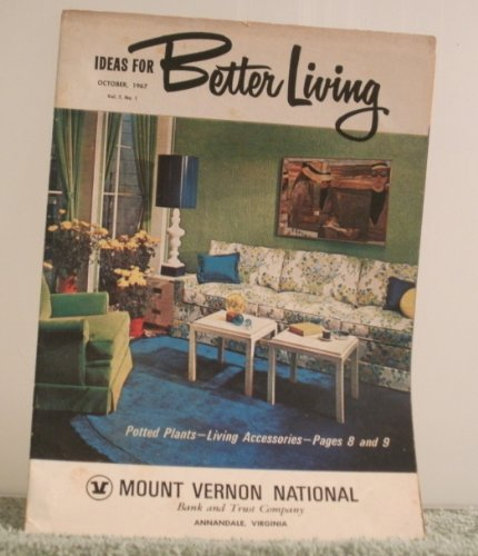 October 1967 Volume 7   No  1 Ideas For Better Living From Mount Vernon National Bank And Trust Virginia