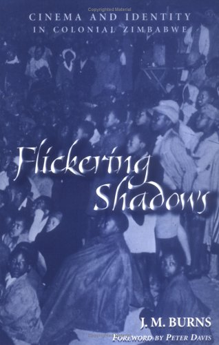 Flickering Shadows: Cinema and Identity in Colonial Zimbabwe (Ohio RIS Africa Series) by Brand: Ohio University Press