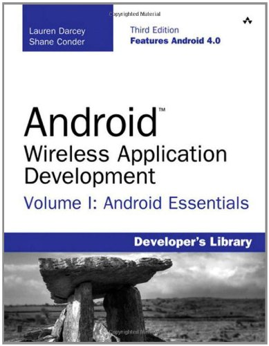 Android Wireless Application Development Volume I: Android Essentials, 3rd Edition by Lauren Darcey , Shane Conder, Publisher : Addison-Wesley Professional