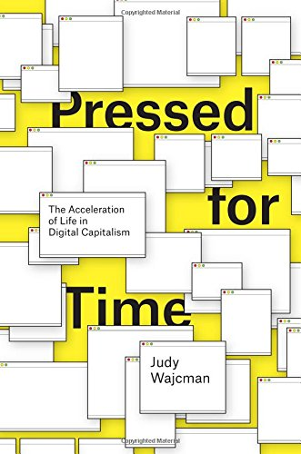 Pressed for Time: The Acceleration of Life in Digital Capitalism pdf
