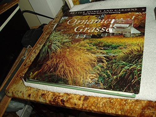 Gardening Ornamental Grasses - Better Homes and Gardens Step-By-Step Successful Gardening: Ornamental Grasses