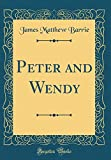 img - for Peter and Wendy (Classic Reprint) book / textbook / text book
