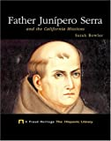 Father Junipero Serra and the California Missions (Proud Heritage: The Hispanic Library)