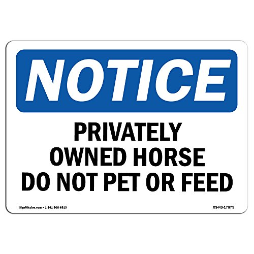 OSHA Notice Sign - Privately Owned Horse Do Not Pet Or Feed | Choose from: Aluminum, Rigid Plastic or Vinyl Label Decal | Protect Your Business, Construction Site | Made in The USA
