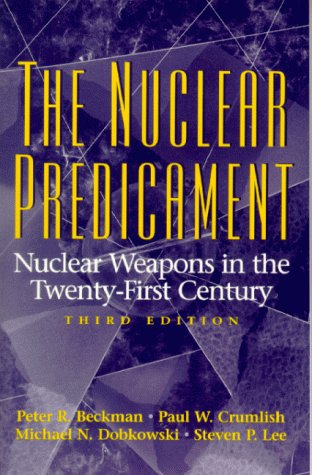 The Nuclear Predicament: Nuclear Weapons in the Twenty-First Century (3rd Edition)