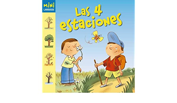 Coleccion Mini Larousse: Las 4 estaciones: Isabelle Rossignol: 9788480169561: Amazon.com: Books