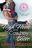 High Heels and Cowboy Boots: A Second Chance Romance (Lone Tree Ranch Book 1) - Kindle edition by Luedecke, Dawn. Humor & Entertainment Kindle eBooks @ Amazon.com.