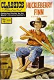 img - for Huckleberry Finn (Classics Illustrated, Volume 19) book / textbook / text book