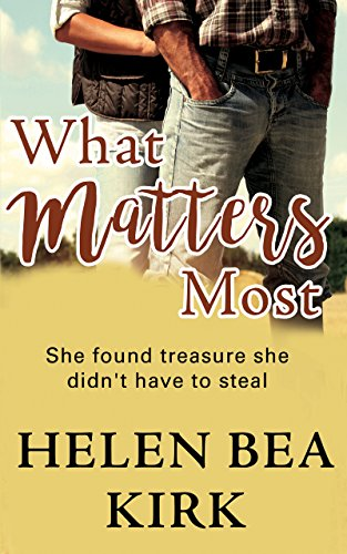 What Matters Most by [Kirk, Helen Bea]