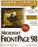Microsoft Frontpage 98 (Laura Lemay s Web Workshop)