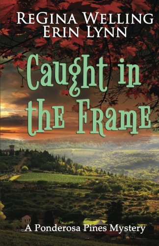 Caught in the Frame (Ponderosa Pines Cozy Mystery Series) (Volume (Ponderosa Pines)