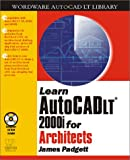 Learn AutoCAD LT 2000 for Architects, James Padgett, 155622754X