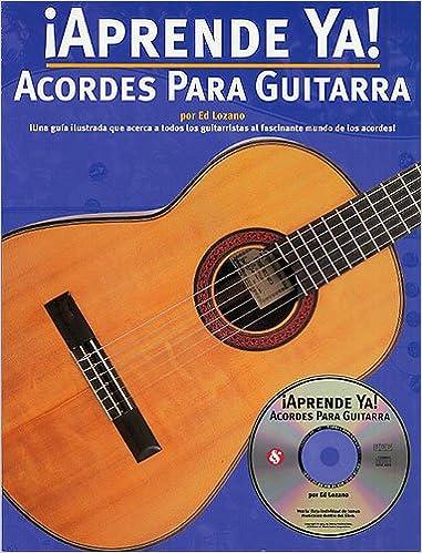 Aprende Ya] Acordes Para Guitarra: Amazon.es: Lozano, Ed, Amsco ...