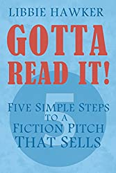 Gotta Read It! - Five Simple Steps to a Fiction Pitch That Sells (English Edition)