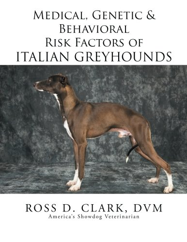 Download Medical, Genetic & Behavioral Risk Factors of Italian Greyhounds pdf epub