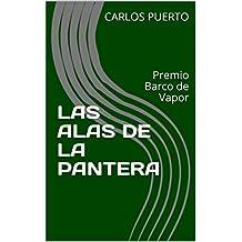 LAS ALAS DE LA PANTERA: Premio Barco de Vapor (Spanish Edition)
