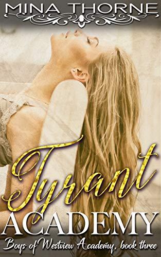Tyrant Academy: The Boys of Westview Academy Book Three