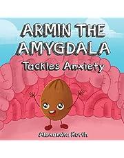 Armin the Amygdala: Tackles Anxiety