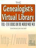 The Genealogist's Virtual Library, Thomas Jay Kemp, 0842028641