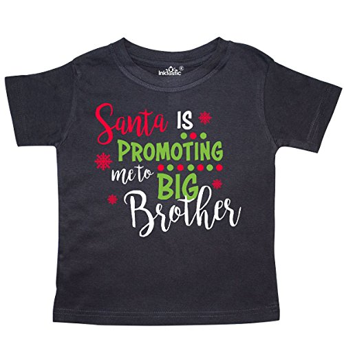 inktastic Santa Is Promoting Me To Big Brother Toddler T-Shirt 2T Black 2df36