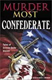 Murder Most Confederate, Martin Greenberg, 0517221578